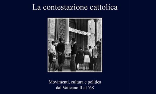 Alle radici del dissenso cattolico. Un libro racconta il '68 nella Chiesa