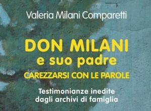 Don Milani e suo padre. Un libro ricostruisce un rapporto finora sconosciuto