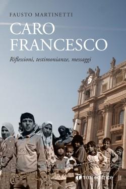 CARO FRANCESCO... RIFLESSIONI, TESTIMONIANZE, MESSAGGI