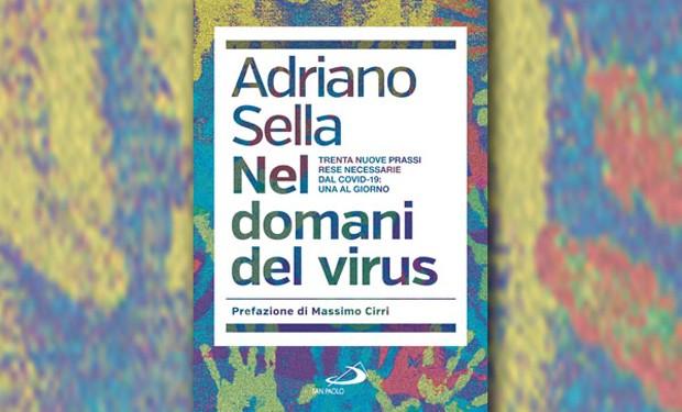 Pandemia: dalla crisi all'opportunità. Un libro di Adriano Sella sul dopo-Covid