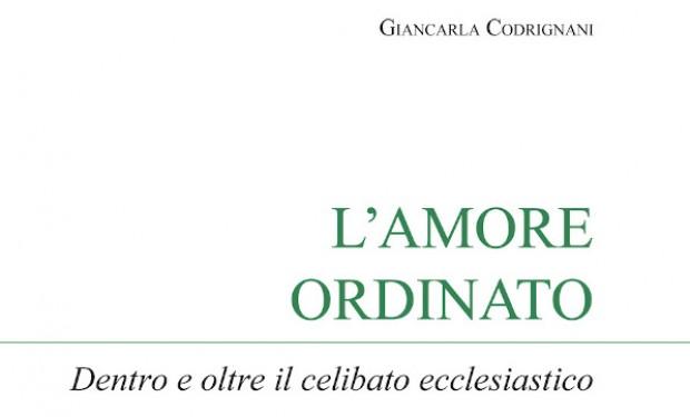 """""""L'amore ordinato"""". Dentro e oltre il celibato ecclesiastico"""