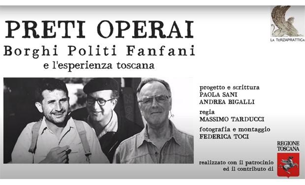 """""""Preti Operai. Borghi Politi Fanfani e l'esperienza toscana"""": il documentario e il trailer"""