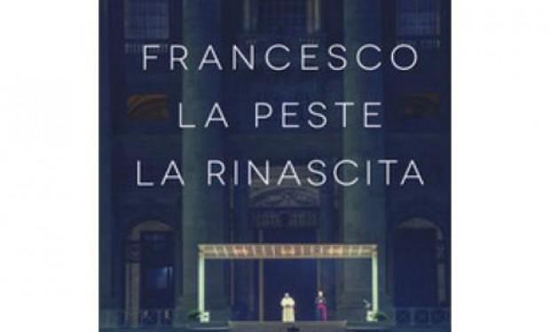 Francesco. La peste, la rinascita