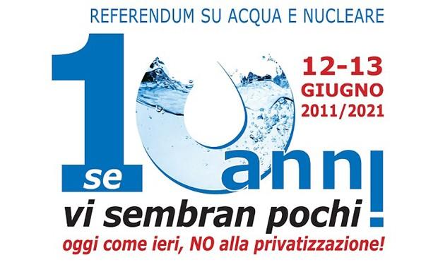 Acqua e nucleare: mobilitazioni per i 10 anni dei referendum traditi
