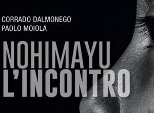 Corrado Dalmonego Paolo Moiola Nohimayu - L'incontro. Amazzonia, gli Yanomami  e il mondo degli altri EMI, Verona 2019, pp. 362, 22€