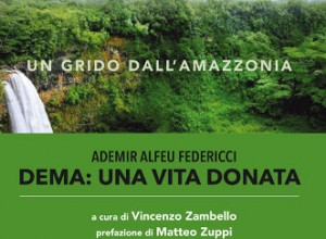 """LIBRI. Vincenzo Zambello (a cura di), """"Ademir Alfeu Federicci - DEMA: una vita donata"""""""