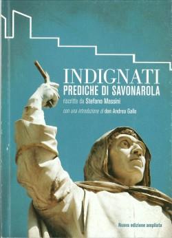 INDIGNATI. Prediche di Savonarola. Con una introduzione di don Andrea Gallo