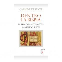 Dentro la Bibbia: La teologia alternativa di Armido Rizzi