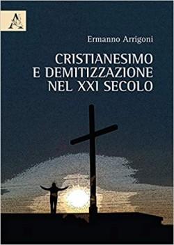 CRISTIANESIMO E DEMITIZZAZIONE NEL XXI SECOLO