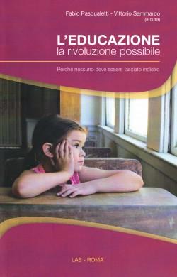 L'EDUCAZIONE. LA RIVOLUZIONE POSSIBILE