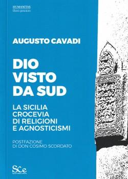 DIO VISTO DA SUD. La Sicilia crocevia di religioni e agnosticismi